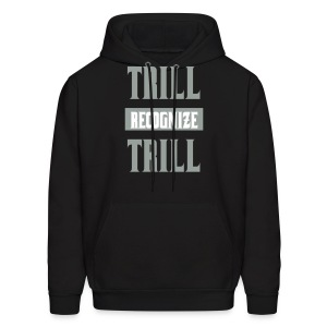 Trill Recognize Trill Silver White on Black  - Men's Hoodie