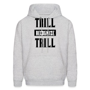 Trill Recognize Trill Black On Grey  - Men's Hoodie