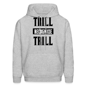 Trill Recognize Trill Black & White  - Men's Hoodie