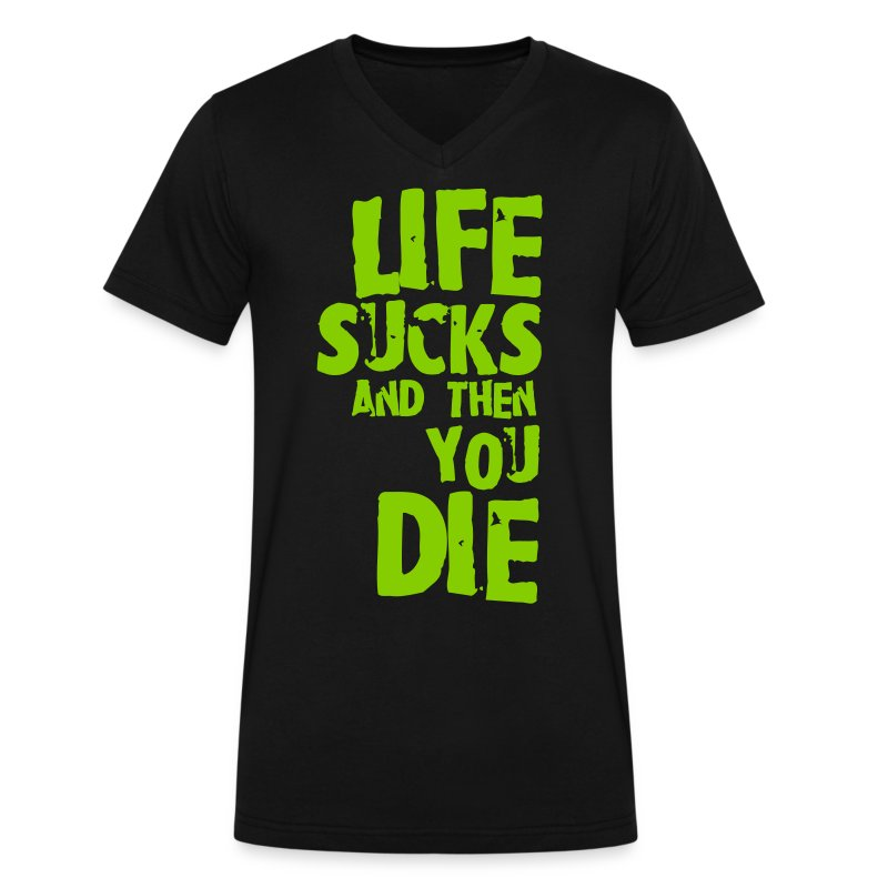life sucks and then you die T-Shirt | Spreadshirt