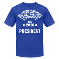 T-Shirts ~ Men's T-Shirt by American Apparel ~ Someone Rational for President