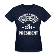 Women's T-Shirts ~ Women's T-Shirt ~ Someone Rational for President