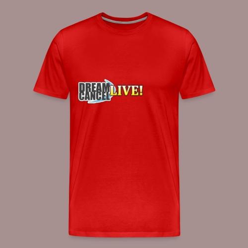 Dream Cancel Live T-Shirt - Men's Premium T-Shirt
