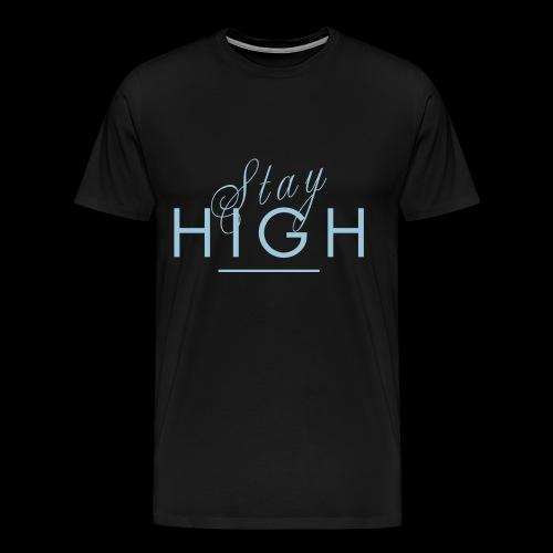 Stay High - Men's Premium T-Shirt