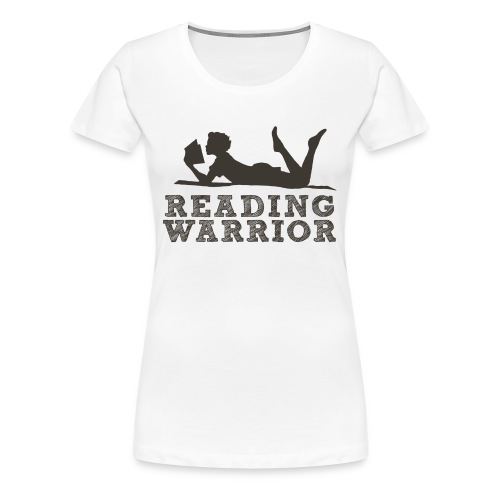 Premium Reading Warrior Women's Shirt - Women's Premium T-Shirt