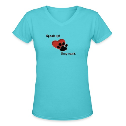 speak up, they can't - Women's V-Neck T-Shirt