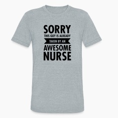 This Guy Is Already Taken By An Awesome Nurse T-Shirts
