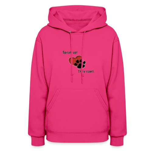 speak up, they can't - Women's Hoodie