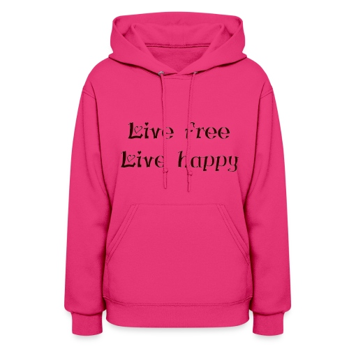 live free live happy - Women's Hoodie
