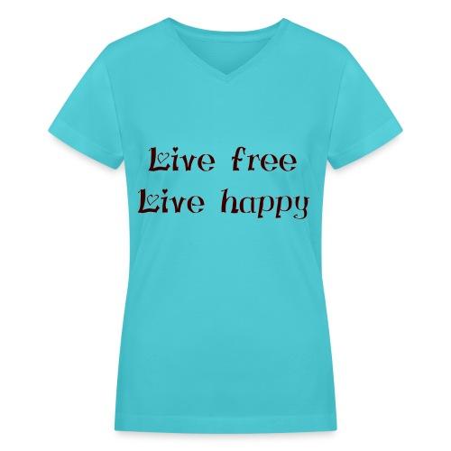 live free live happy - Women's V-Neck T-Shirt