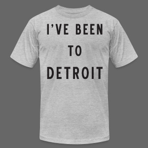 I've Been To Detroit - Men's T-Shirt by American Apparel