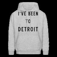 Hoodies ~ Men's Hoodie ~ I've Been To Detroit