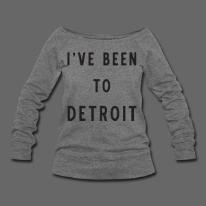 I've Been To Detroit - Women's Wideneck Sweatshirt