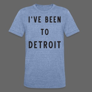 I've Been To Detroit - Unisex Tri-Blend T-Shirt by American Apparel