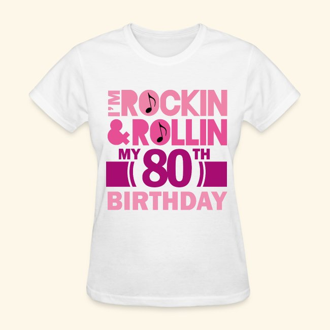 80th Birthday Womens T Shirt Rock And Roll