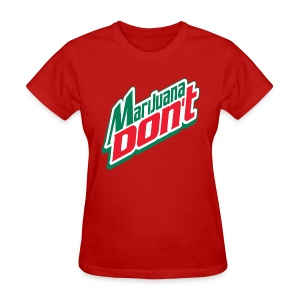 Women's Marijuana Don't - Women's T-Shirt