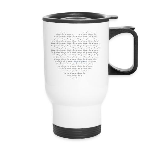 Yes, of course. Always Travel Mug - Travel Mug