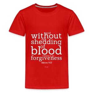 kid's premium t-shirt hebrews 9:22b - Kids' Premium T-Shirt