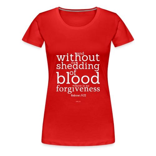 women's premium t-shirt hebrews 9:22b - Women's Premium T-Shirt