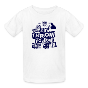 Throw You Out The Club - Kids' T-Shirt