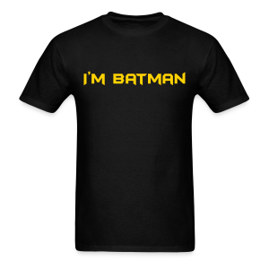 I'm Batman - Men's T-Shirt