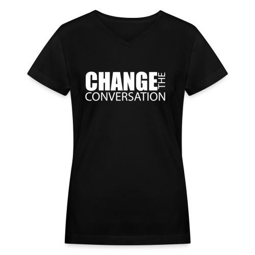 Change the Conversation! - Women's V-Neck T-Shirt