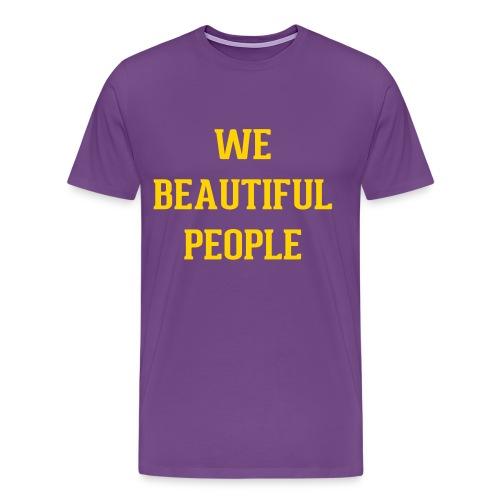 We Beautiful People - Men's Premium T-Shirt