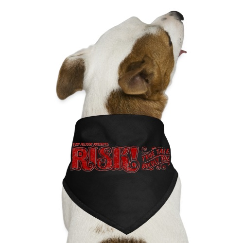 RISK! Dog Bandana - Dog Bandana