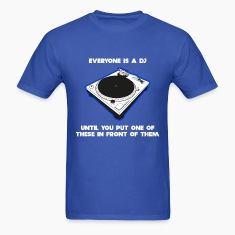 Everyone Is A DJ T-Shirts
