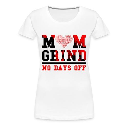 Mom GRIND TShirt - Women's Premium T-Shirt