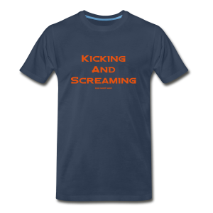 Kicking and Screaming - Mens T-shirt - Big & Tall - Men's Premium T-Shirt
