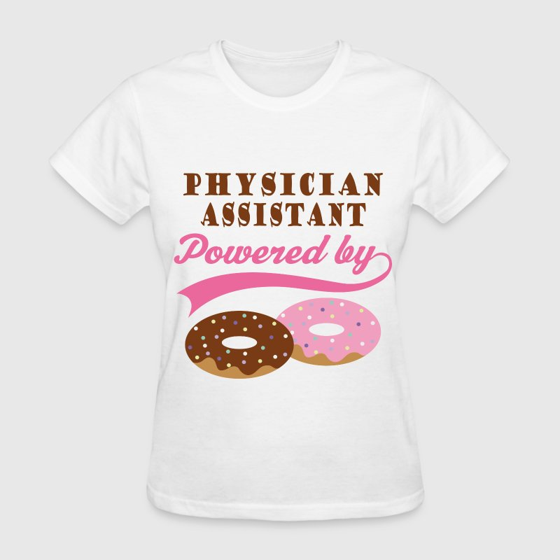 Physician Assistant Powered By Donuts Women's T-Shirts - Women's T-Shirt