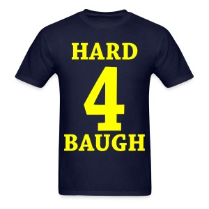 Hard 4 Baugh - Men's T-Shirt
