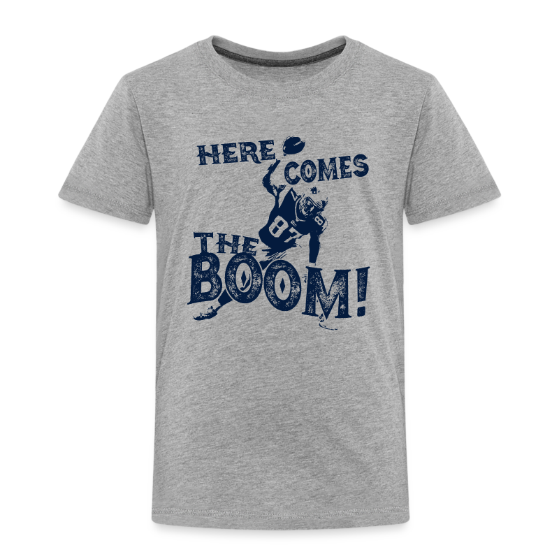 Here comes the Boom! Rob Gronkowski Shirt - Toddler Premium T-Shirt