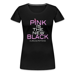 Pink Is The New Black - Women's Premium T-Shirt