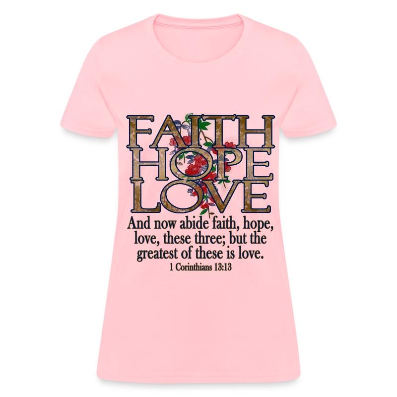 Faith Hope Love Christian - Women's T-Shirt