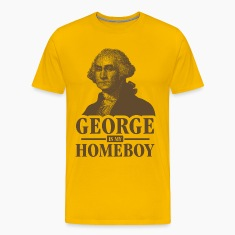 George Is My Homeboy T-Shirts