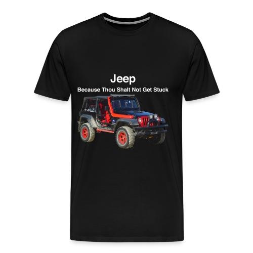 Jeep, because thou shalt not get stuck - Men's Premium T-Shirt