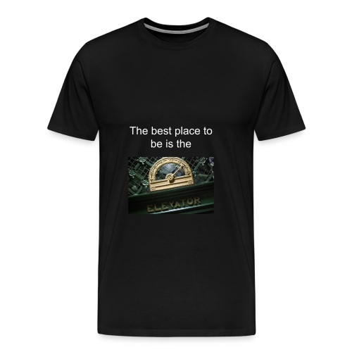 Best place to be... elevator - Men's Premium T-Shirt