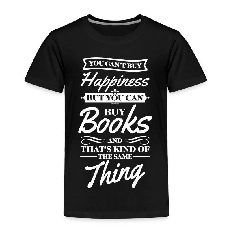 You can 39 t buy happiness but you can buy books t shirt for Where can i buy shirts
