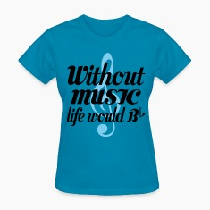 Funny Music Lover Quote Women's T-Shirts