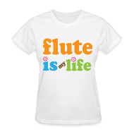 Women's T-Shirts ~ Women's T-Shirt ~ Flute Is My Life Music T-shirt