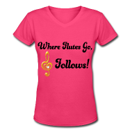 Women's T-Shirts ~ Women's V-Neck T-Shirt ~ Where Flutes Go Treble Follows T-shirt