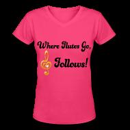 Women's T-Shirts ~ Women's V-Neck T-Shirt ~ Where Flutes Go Treble Follows T-shirt