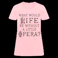 Women's T-Shirts ~ Women's T-Shirt ~ Funny Opera Music T-shirt