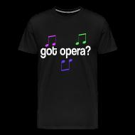 T-Shirts ~ Men's Premium T-Shirt ~ Got Opera Music Tshirt