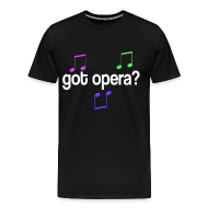 T-Shirts ~ Men's Premium T-Shirt ~ Got Opera Music Tshirt