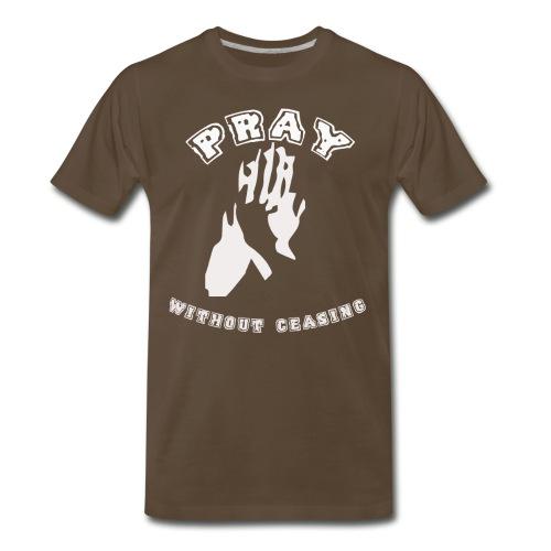 Pray Without Ceasing - Men's Premium T-Shirt