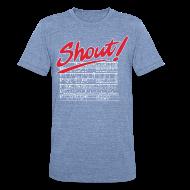 T-Shirts ~ Unisex Tri-Blend T-Shirt ~ Shout!