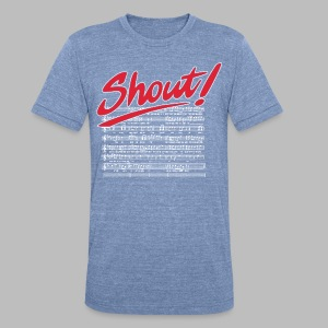 Shout! - Unisex Tri-Blend T-Shirt by American Apparel